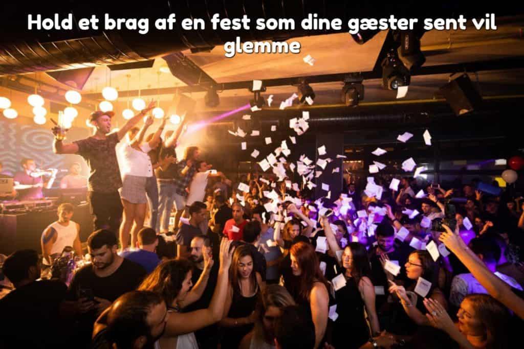 Hold et brag af en fest som dine gæster sent vil glemme