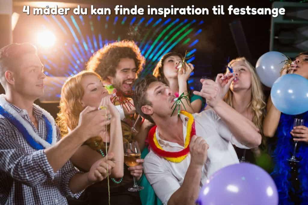 4 måder du kan finde inspiration til festsange