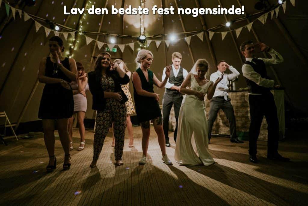 Lav den bedste fest nogensinde!